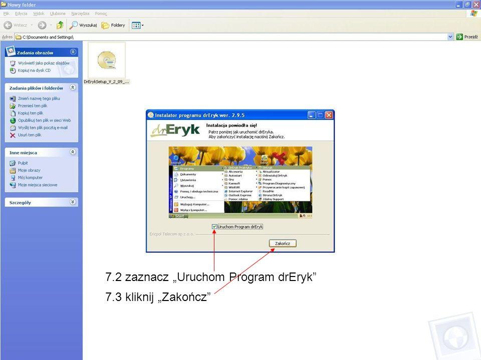 "7.2 zaznacz ""Uruchom Program drEryk"