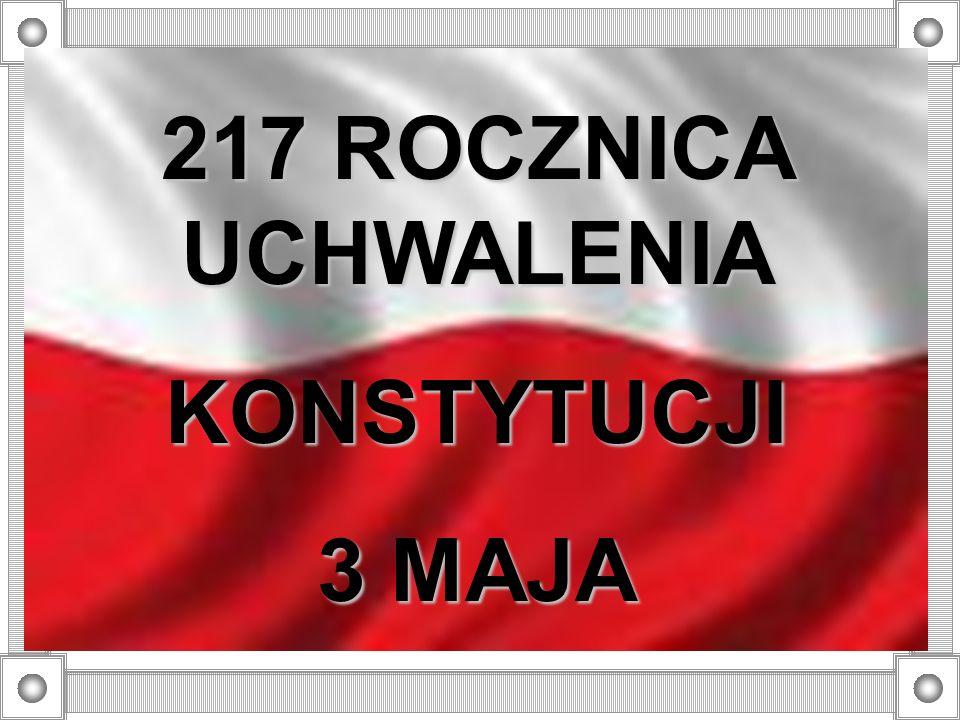 217 ROCZNICA UCHWALENIA KONSTYTUCJI 3 MAJA