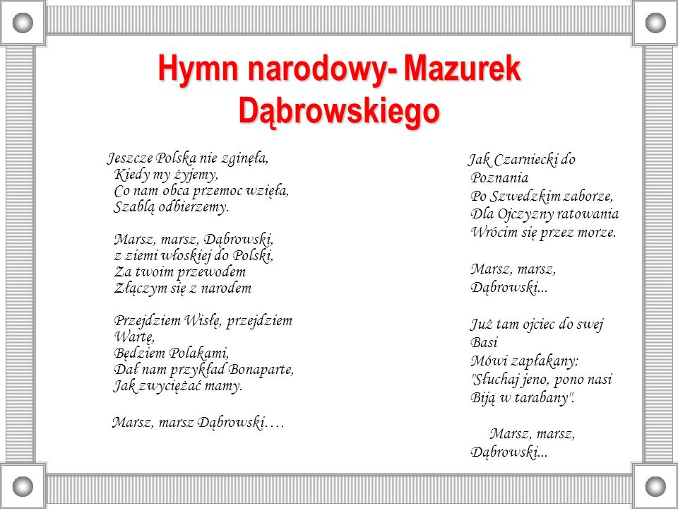 Hymn narodowy- Mazurek Dąbrowskiego