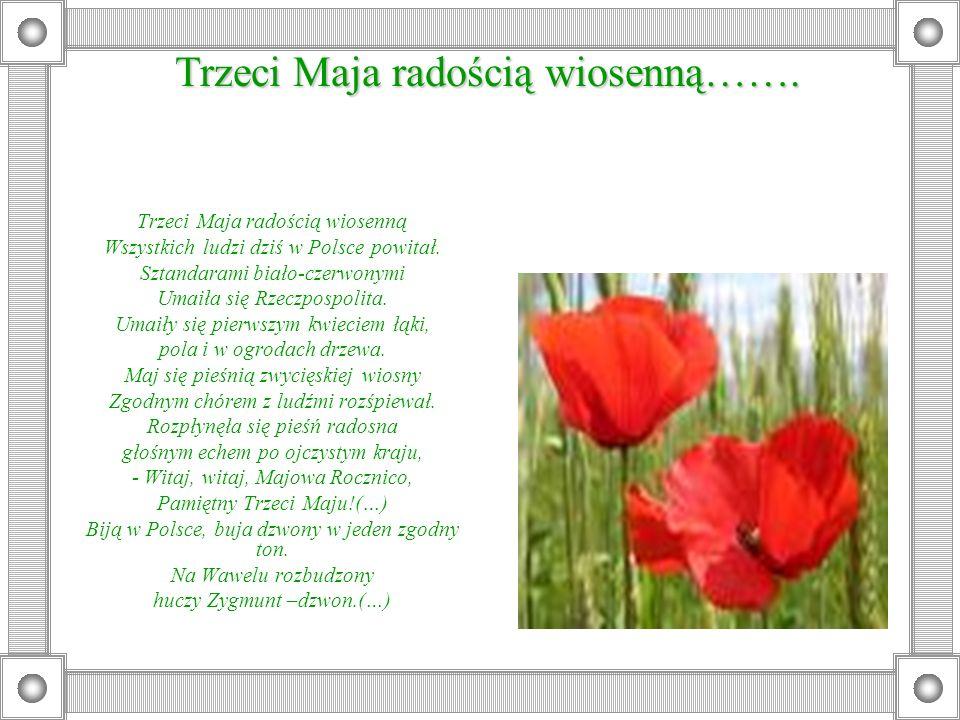 Trzeci Maja radością wiosenną…….