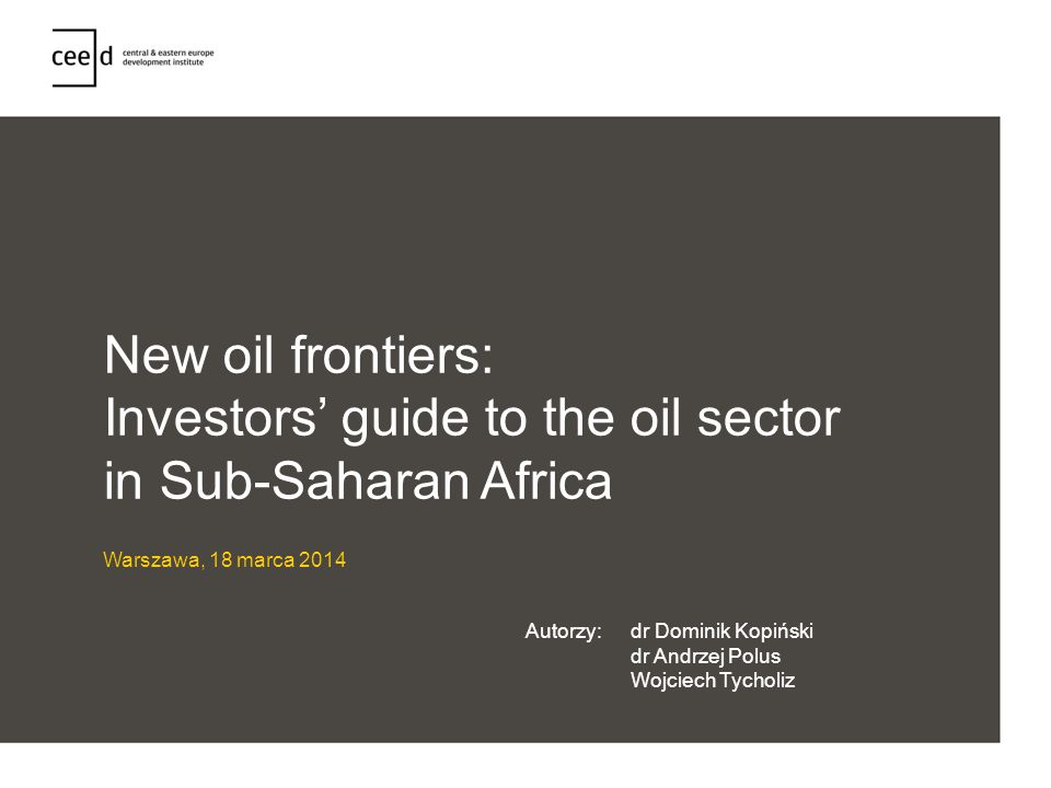 New oil frontiers: Investors' guide to the oil sector in Sub-Saharan Africa