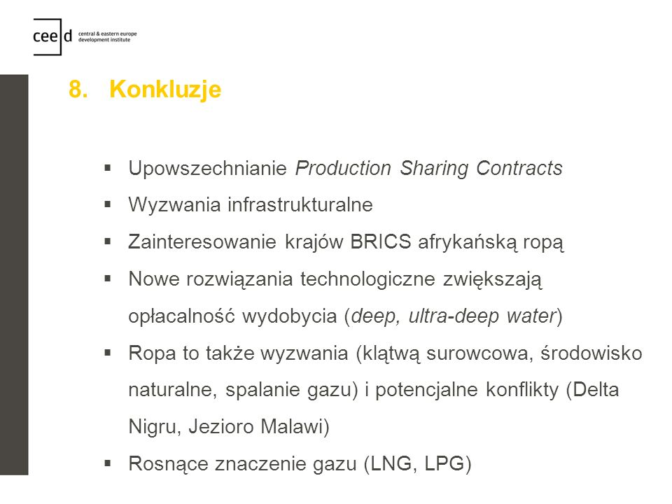 8. Konkluzje Upowszechnianie Production Sharing Contracts