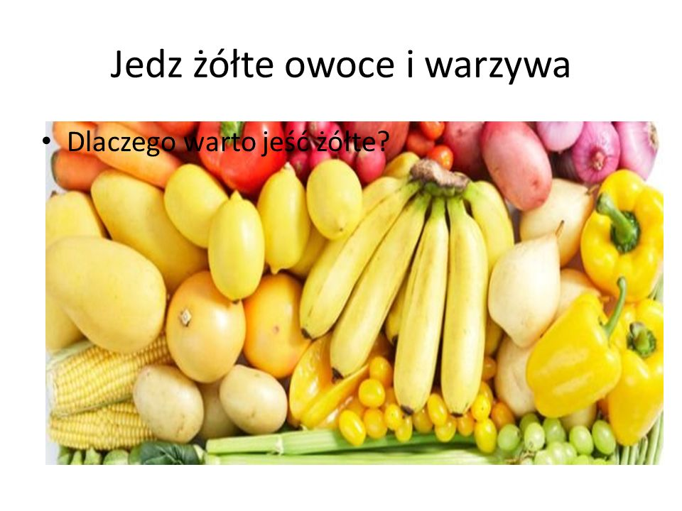 Jedz żółte owoce i warzywa