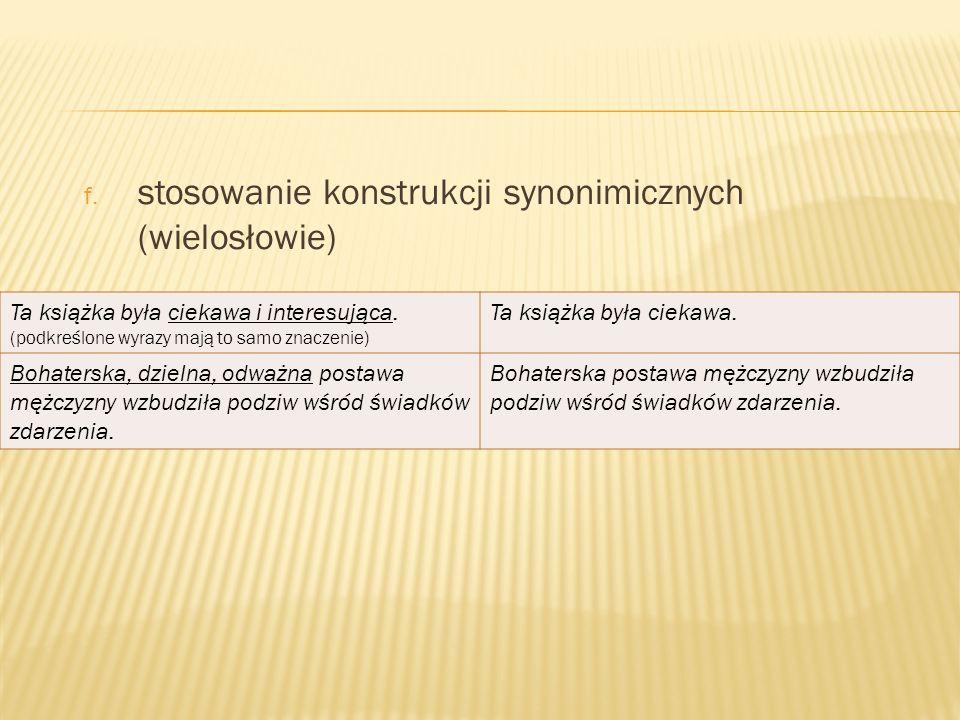 stosowanie konstrukcji synonimicznych (wielosłowie)