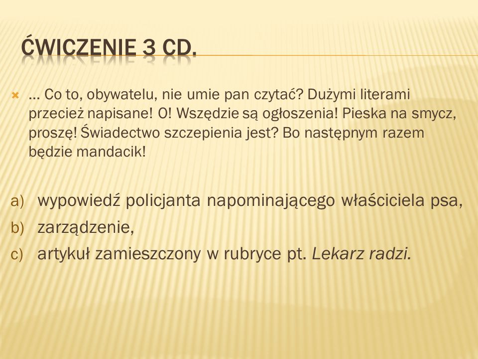 Ćwiczenie 3 cd. wypowiedź policjanta napominającego właściciela psa,