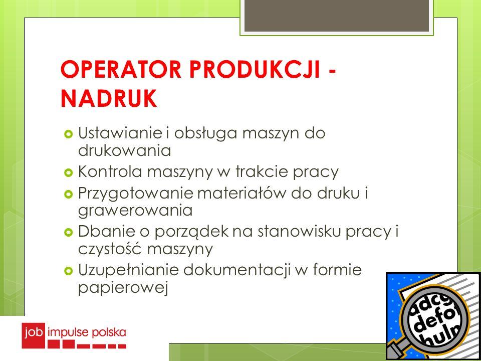 OPERATOR PRODUKCJI - NADRUK