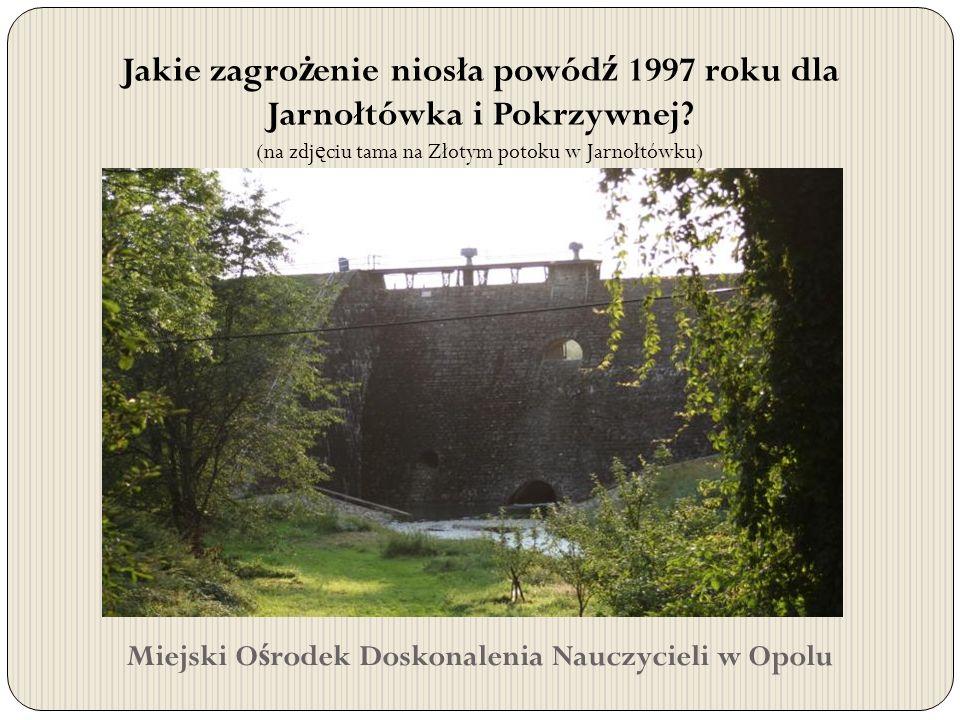 Jakie zagrożenie niosła powódź 1997 roku dla Jarnołtówka i Pokrzywnej