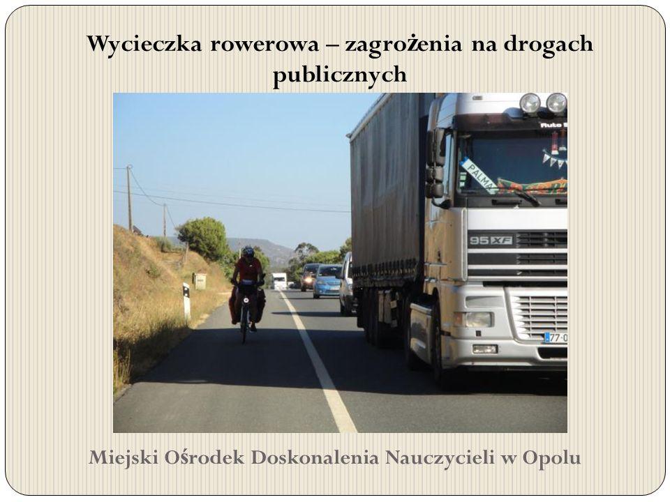 Wycieczka rowerowa – zagrożenia na drogach publicznych