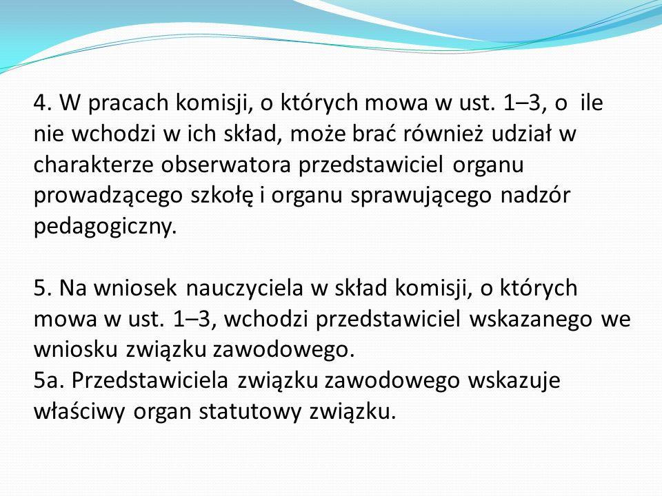 4. W pracach komisji, o których mowa w ust