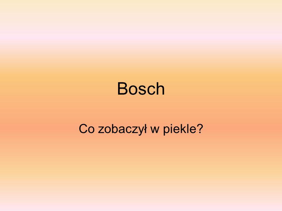 Bosch Co zobaczył w piekle