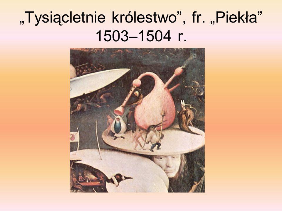 """""""Tysiącletnie królestwo , fr. """"Piekła 1503–1504 r."""