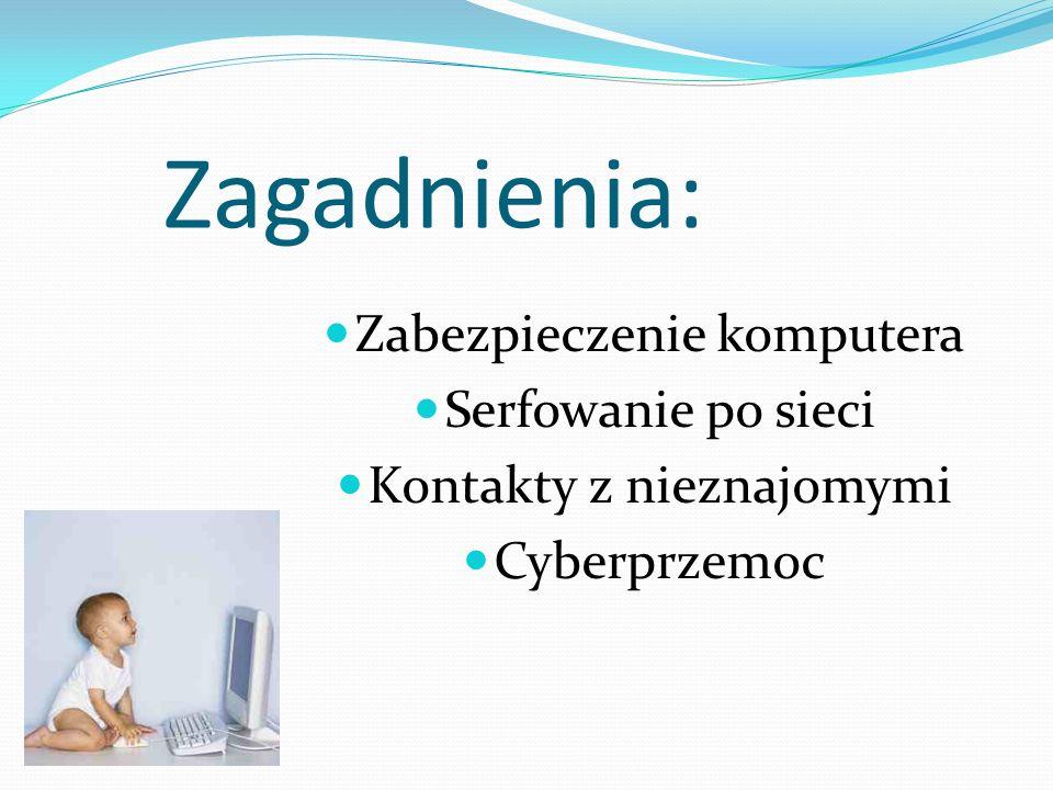 Zagadnienia: Zabezpieczenie komputera Serfowanie po sieci