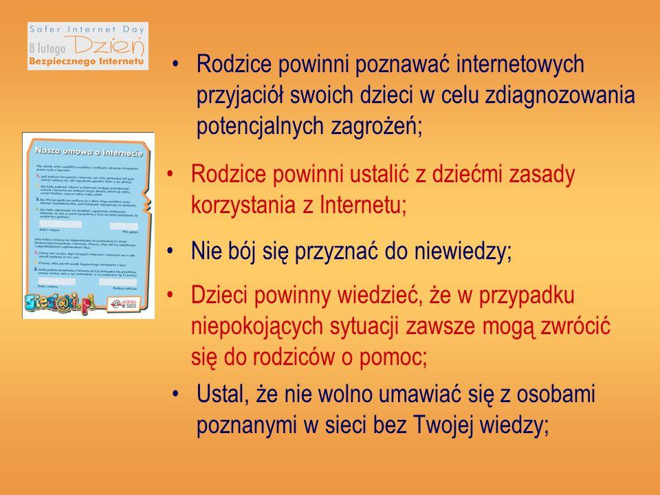 Rodzice powinni poznawać internetowych przyjaciół swoich dzieci w celu zdiagnozowania potencjalnych zagrożeń;