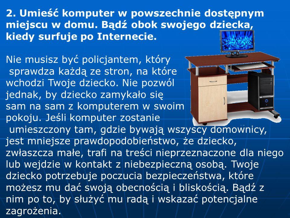 2. Umieść komputer w powszechnie dostępnym miejscu w domu