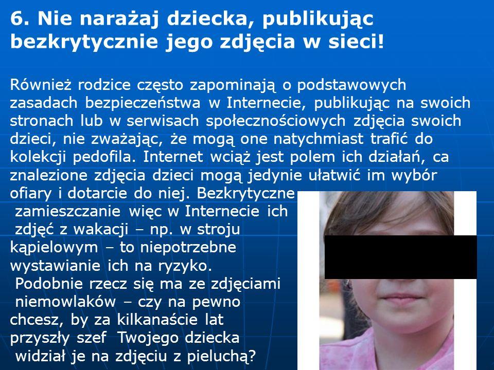 6. Nie narażaj dziecka, publikując bezkrytycznie jego zdjęcia w sieci!