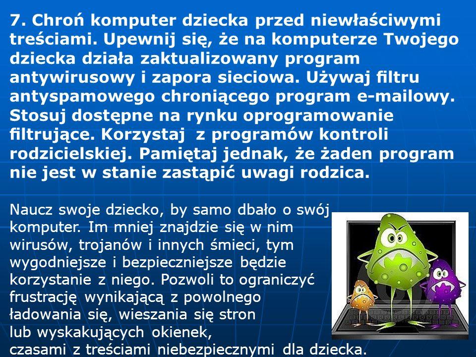 7. Chroń komputer dziecka przed niewłaściwymi treściami
