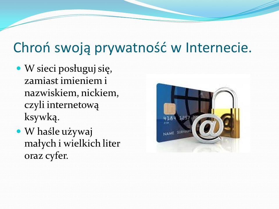 Chroń swoją prywatność w Internecie.