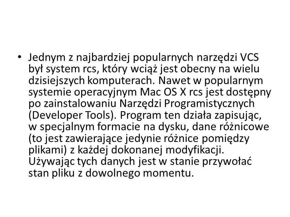 Jednym z najbardziej popularnych narzędzi VCS był system rcs, który wciąż jest obecny na wielu dzisiejszych komputerach.
