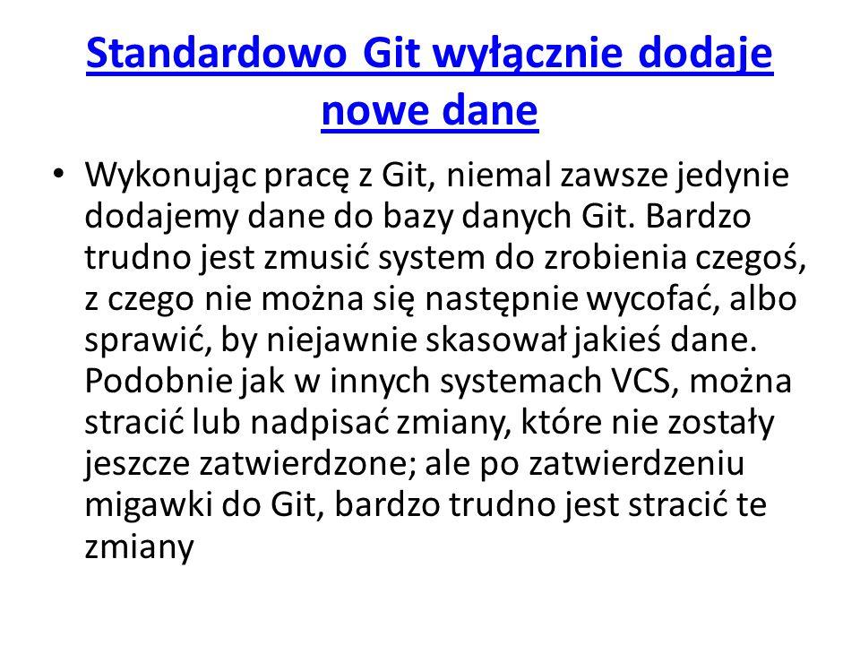 Standardowo Git wyłącznie dodaje nowe dane