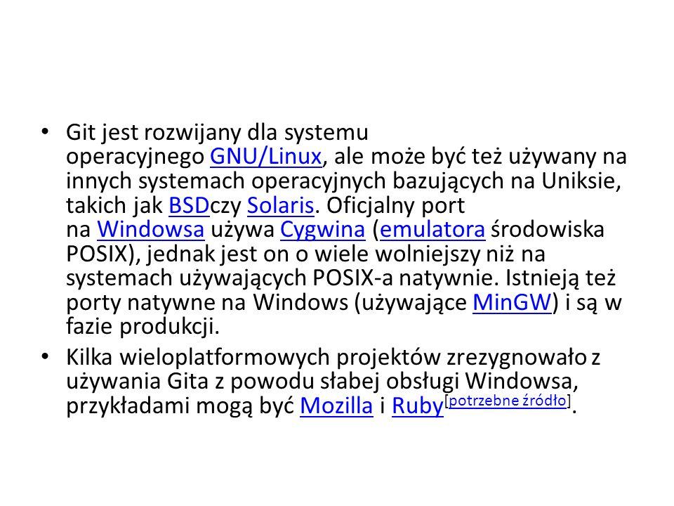 Git jest rozwijany dla systemu operacyjnego GNU/Linux, ale może być też używany na innych systemach operacyjnych bazujących na Uniksie, takich jak BSDczy Solaris. Oficjalny port na Windowsa używa Cygwina (emulatora środowiska POSIX), jednak jest on o wiele wolniejszy niż na systemach używających POSIX-a natywnie. Istnieją też porty natywne na Windows (używające MinGW) i są w fazie produkcji.