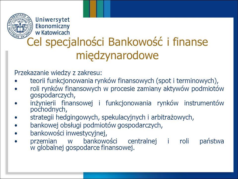 Cel specjalności Bankowość i finanse międzynarodowe