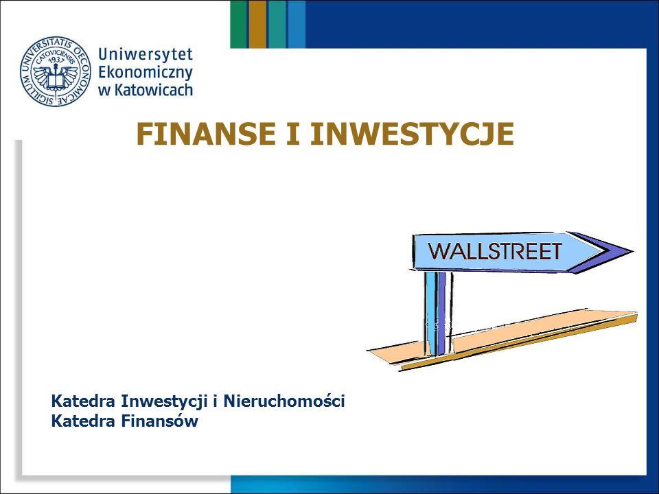 FINANSE I INWESTYCJE Katedra Inwestycji i Nieruchomości