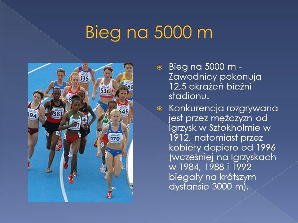 Bieg na 5000 m Bieg na 5000 m - Zawodnicy pokonują 12,5 okrążeń bieżni stadionu.