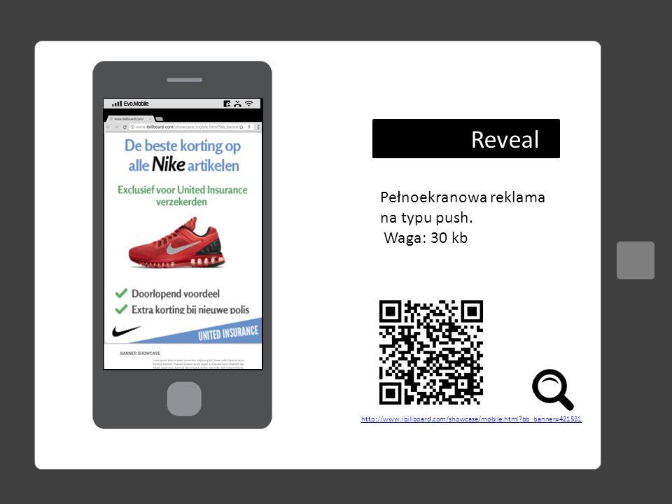 Reveal Pełnoekranowa reklama na typu push. Waga: 30 kb