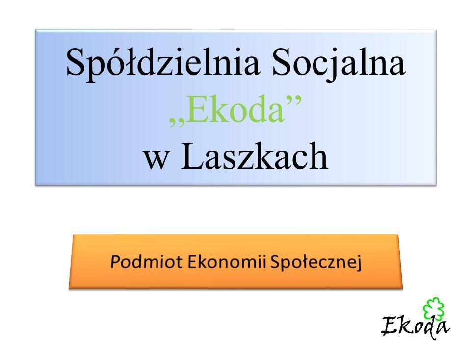 """Spółdzielnia Socjalna """"Ekoda w Laszkach"""