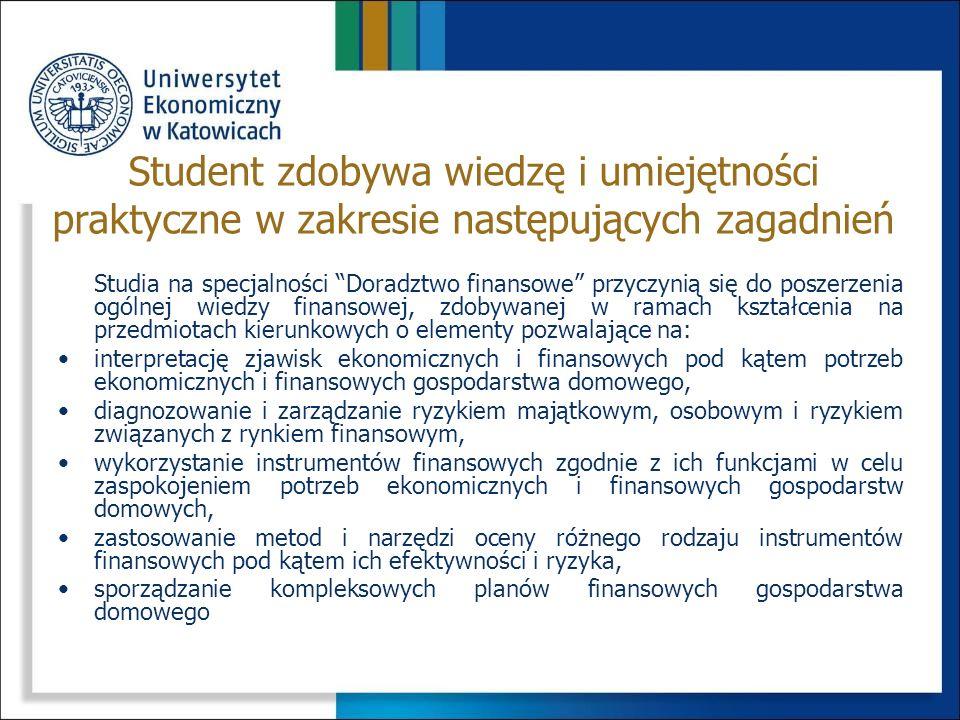 Student zdobywa wiedzę i umiejętności praktyczne w zakresie następujących zagadnień