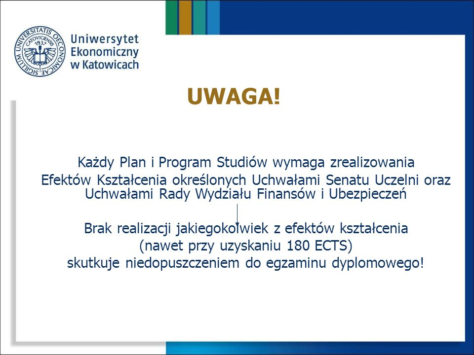 UWAGA! Każdy Plan i Program Studiów wymaga zrealizowania