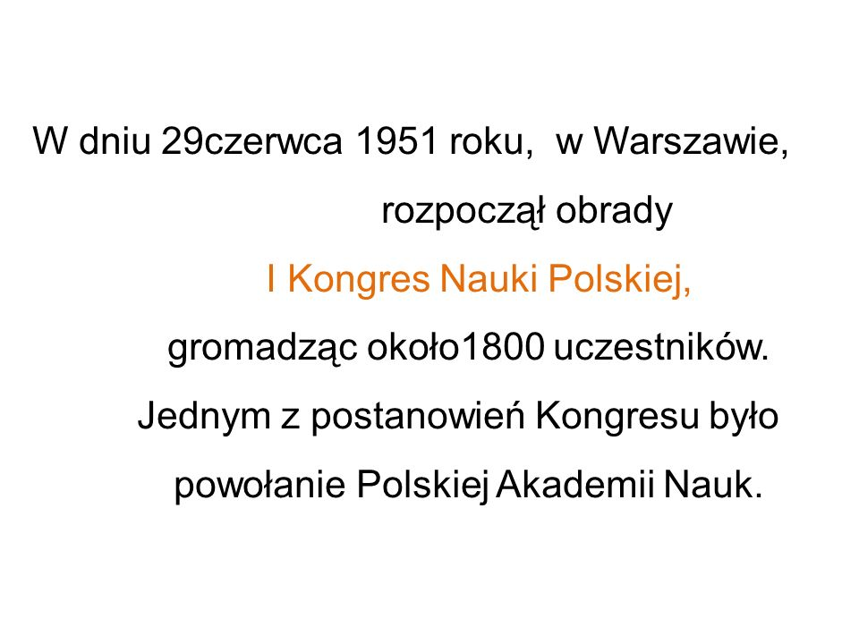 W dniu 29czerwca 1951 roku, w Warszawie, rozpoczął obrady