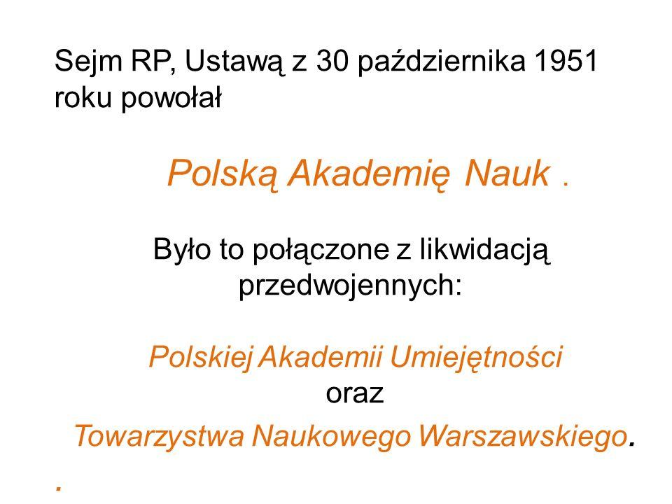 . Sejm RP, Ustawą z 30 października 1951 roku powołał