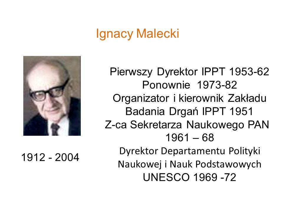 Ignacy Malecki Pierwszy Dyrektor IPPT 1953-62 Ponownie 1973-82