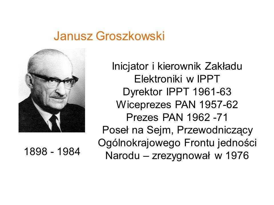 Inicjator i kierownik Zakładu Elektroniki w IPPT
