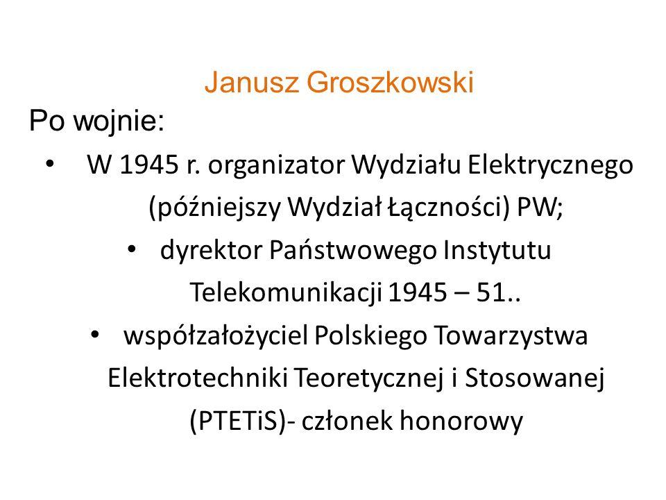 dyrektor Państwowego Instytutu Telekomunikacji 1945 – 51..