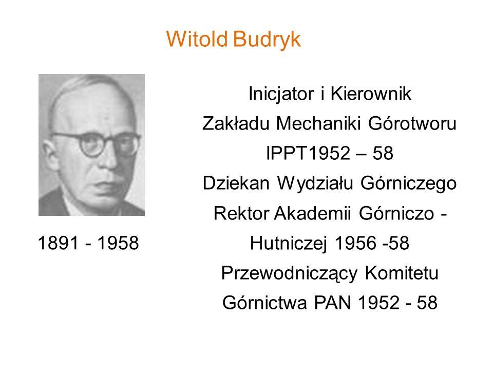 Witold Budryk Inicjator i Kierownik