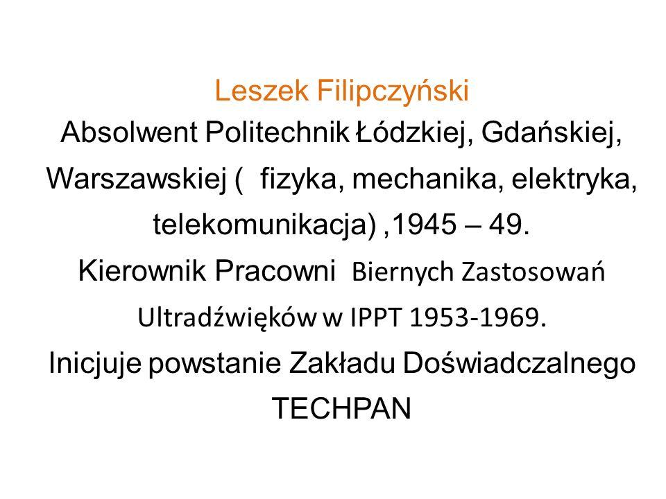 Kierownik Pracowni Biernych Zastosowań Ultradźwięków w IPPT 1953-1969.