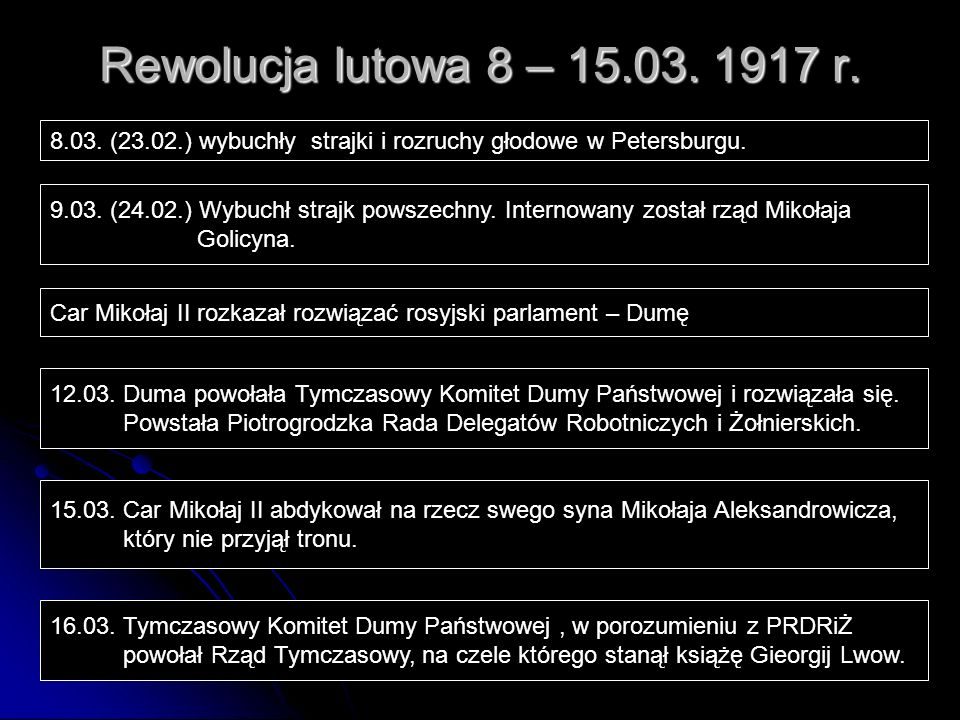 Rewolucja lutowa 8 – 15.03. 1917 r. 8.03. (23.02.) wybuchły strajki i rozruchy głodowe w Petersburgu.