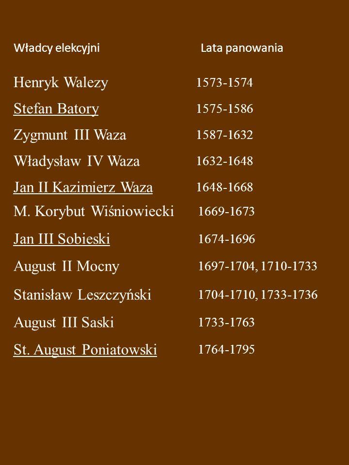 M. Korybut Wiśniowiecki Jan III Sobieski August II Mocny