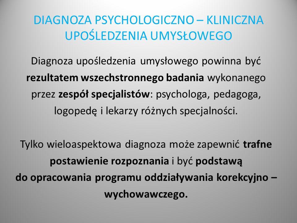 DIAGNOZA PSYCHOLOGICZNO – KLINICZNA UPOŚLEDZENIA UMYSŁOWEGO