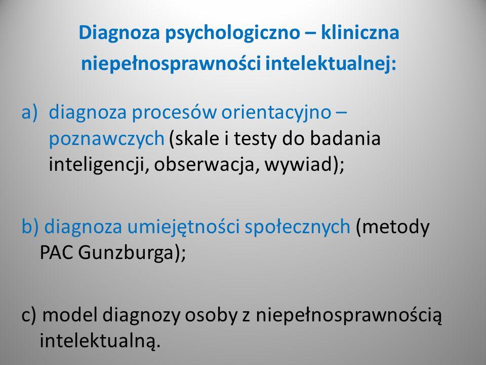 Diagnoza psychologiczno – kliniczna niepełnosprawności intelektualnej: