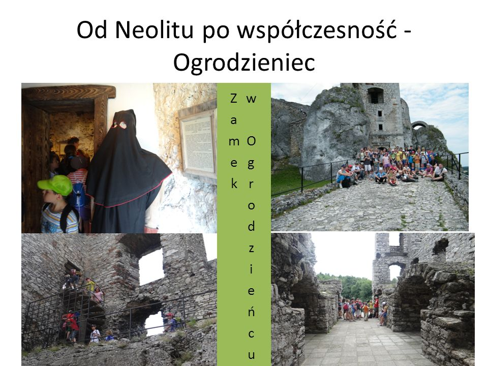 Od Neolitu po współczesność - Ogrodzieniec
