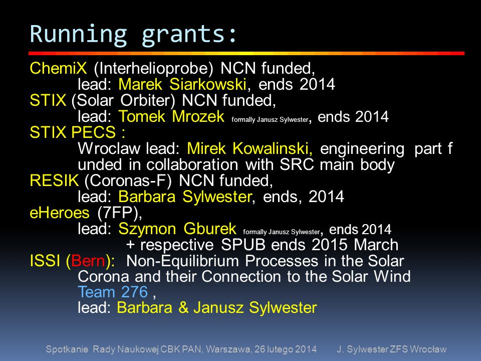 Running grants: ChemiX (Interhelioprobe) NCN funded,