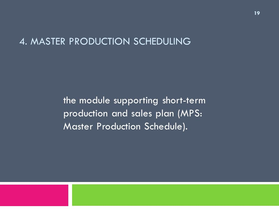 4. Master Production Scheduling