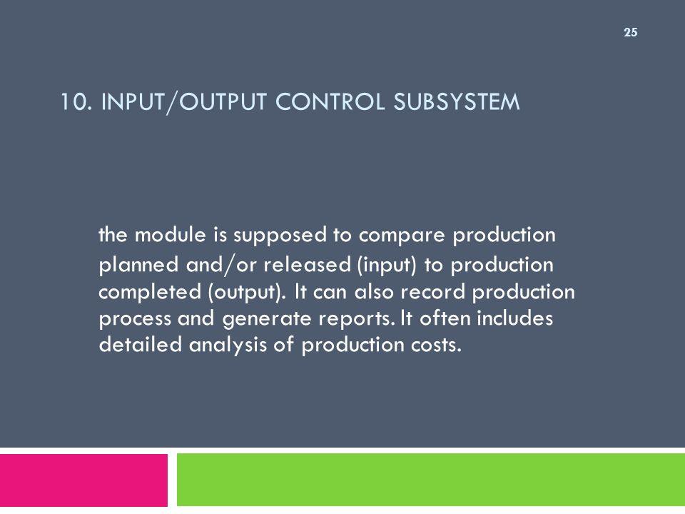 10. Input/Output Control Subsystem