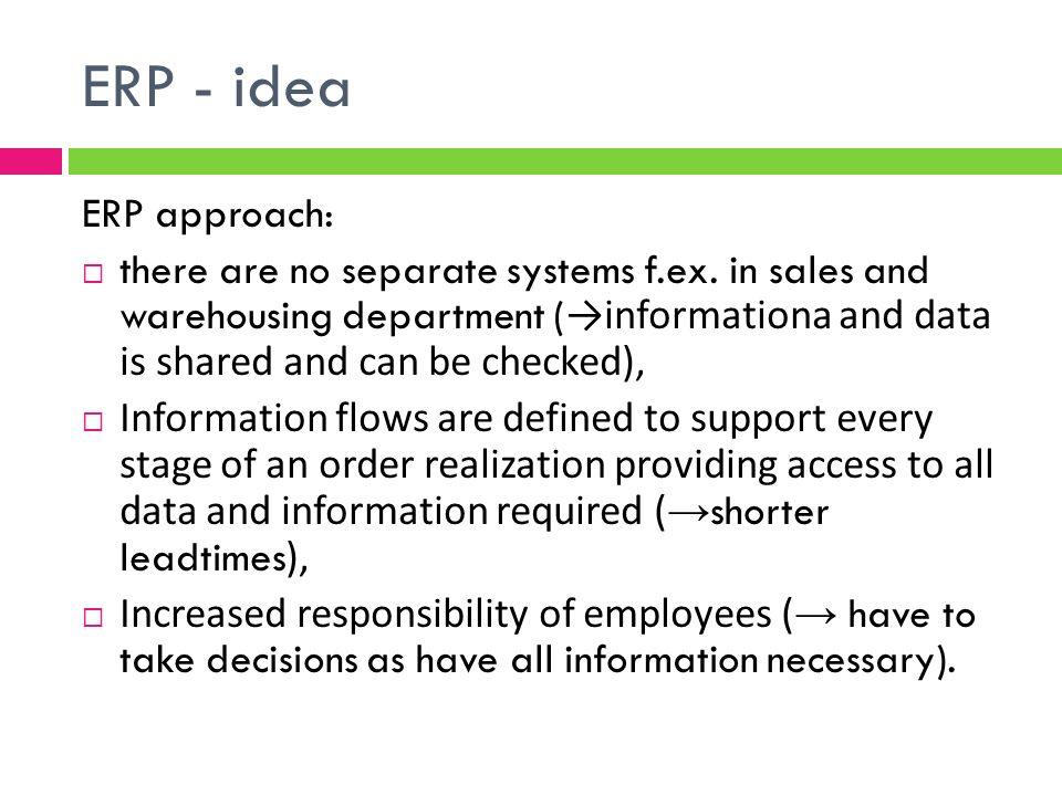 ERP - idea ERP approach: