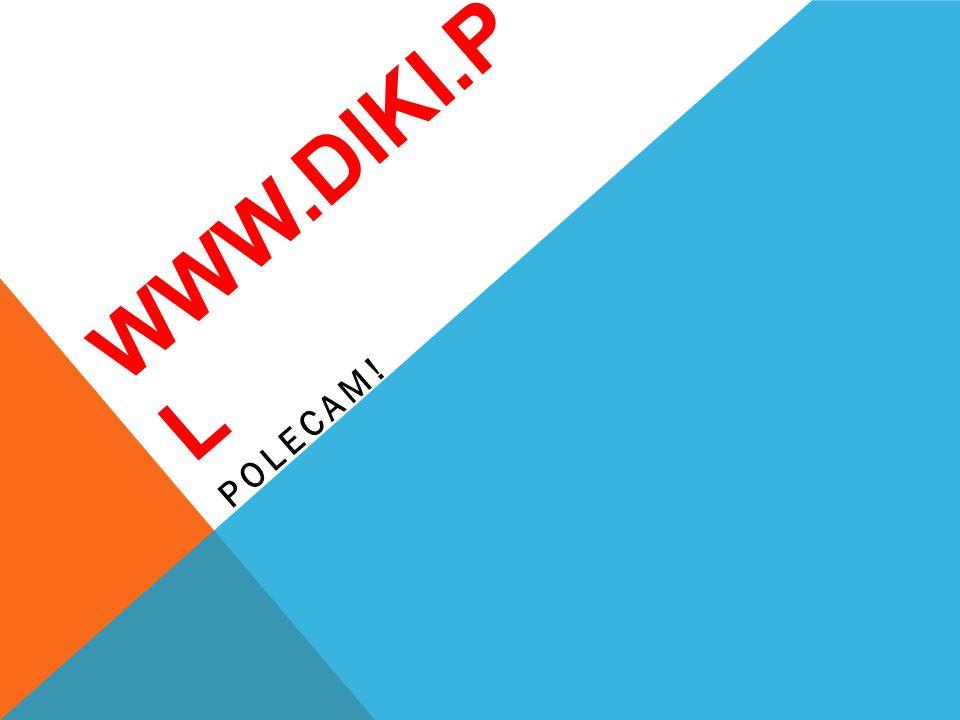 www.diki.pl Polecam!