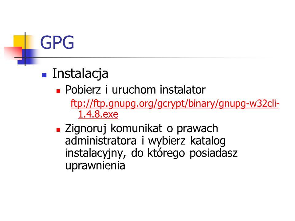 GPG Instalacja Pobierz i uruchom instalator