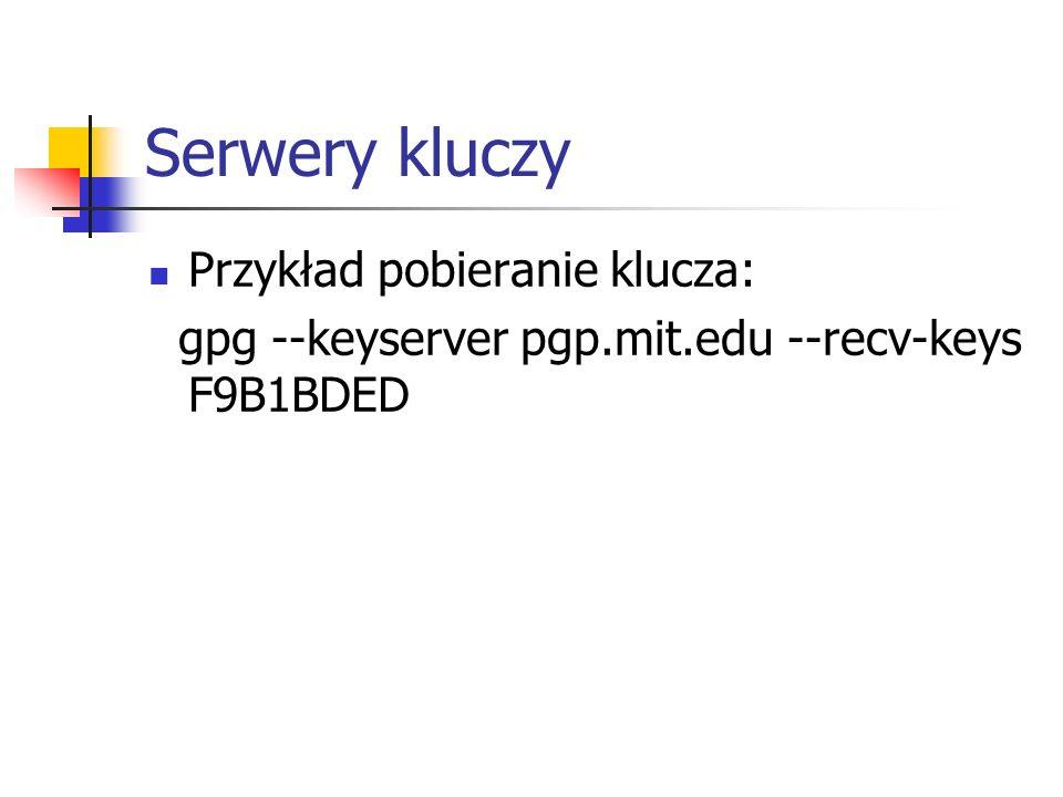 Serwery kluczy Przykład pobieranie klucza: